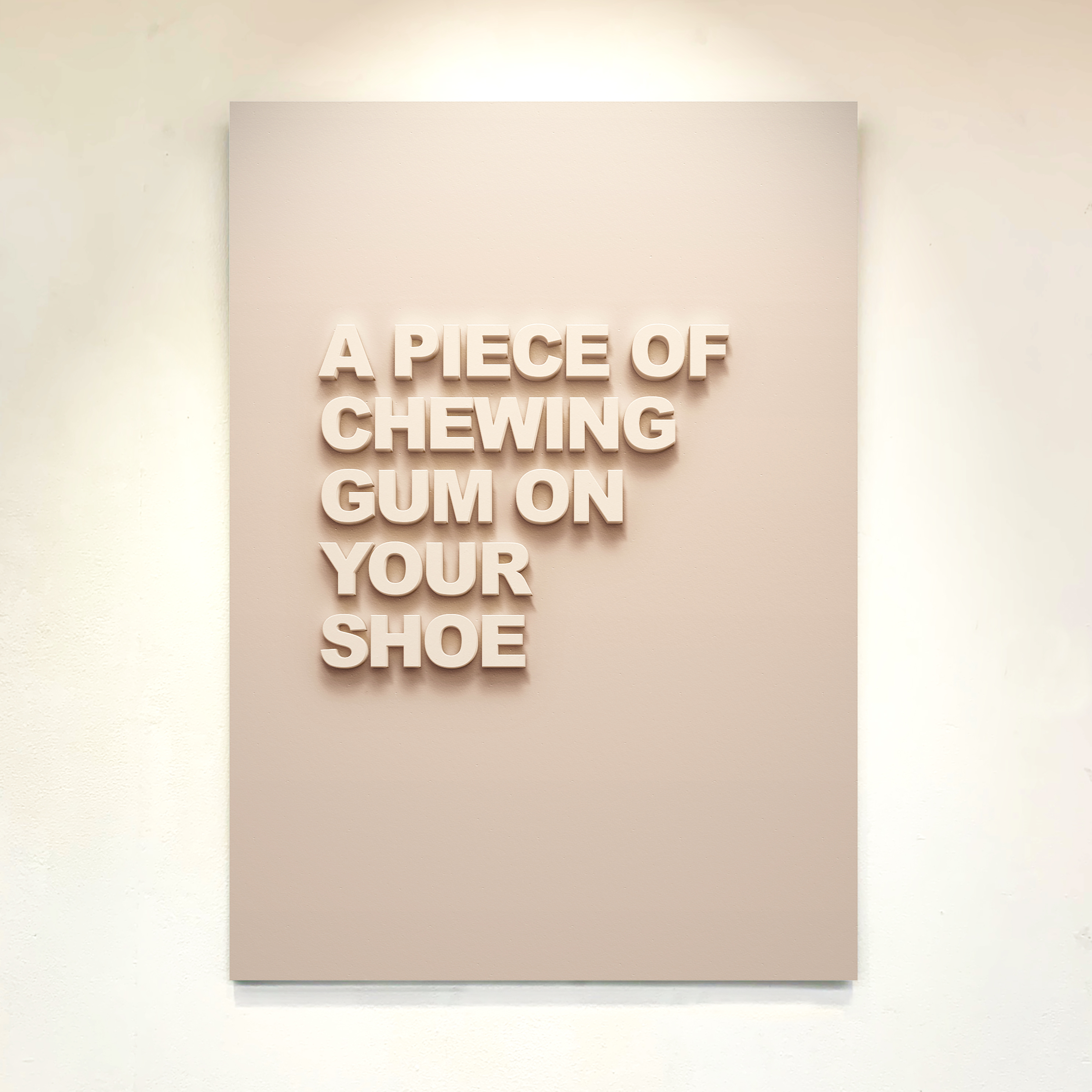 """""""A Piece of Chewing Gum on Your Shoe"""" 110cm x 75cm - Medite panel with matt paint."""