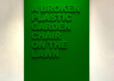 """A broken Plastic Chair on the Lawn""  110cm x 75cm – Black Medite panel with matt paint."