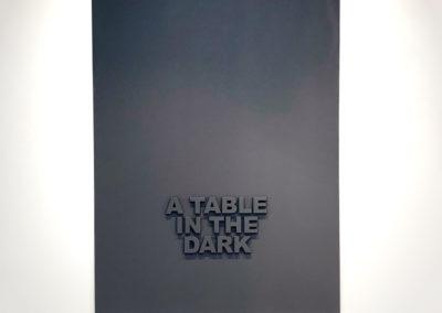 """A Table in the Dark""  110cm x 75cm – Black Medite panel with matt paint."